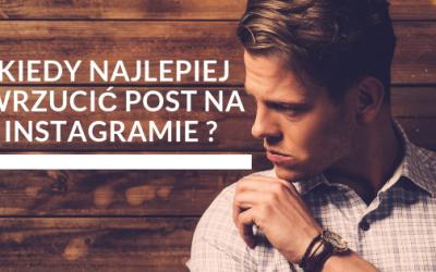Kiedy najlepiej wrzucić post na Instagramie ?